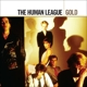 Human League,The :Gold