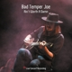 Bad Temper Joe :Ain't Worth a Damn