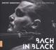 Sinkovsky,Dmitry & La Voce Strumentale :Bach In Black
