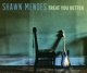 Mendes,Shawn :Treat You Better (2-Track)