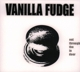 Vanilla Fudge :Out Through The In Door (Digipak)