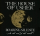 House Of Usher,The :Roaring Silence