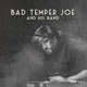 Bad Temper Joe :Bad Temper Joe And His Band