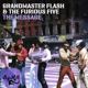 Grandmaster Flash & The Furious Five :The Message Expanded Edition