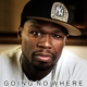 50 Cent :Going No Where