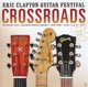 Clapton,Eric :Crossroads Guitar Festival 2013