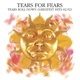 Tears For Fears :Tears Roll Down: Greatest Hits 1982-1992