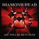 Diamond Head :All Will Be Revealed