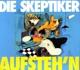 Skeptiker,Die :Aufsteh'n