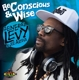 General Levy Joe Ariwa :Be Conscious and Wise