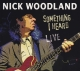 Woodland,Nick :Something I Heard Live