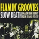 Flamin' Groovies,The :Slow Death