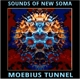 Sounds Of New Soma :Moebius Tunnel
