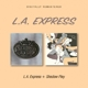 L.A.Express :L.A.Express/Shadow Play