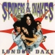 Spiders & Snakes :London Daze