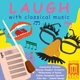 Orbelian,Constantine/Aler,John/+ :Laugh With Classical Music