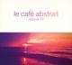 Various/Marionneau,Raphael (Compiled By) :Le Café Abstrait Vol.11