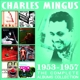 Mingus,Charles :The Complete Albums Collection: 1953-1957