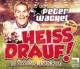 Wackel,Peter :**Heiss drauf! (Die Fußball-Version 2014)