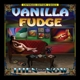 Vanilla Fudge :Then And Now