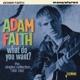 Faith,Adam :What Do You Want