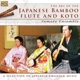 Yamato Ensemble :The Art Of The Japanese Bamboo Flute And Koto