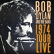 Dylan,Bob & The Band :1974 Tour Live