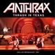 Anthrax :Trash In Texas