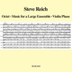 Reich,Steve :Octet/Music For A Large Ensemble/Violin Phase
