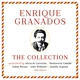 Granados/Caballé/Bream/Williams/de Larrocha/+ :The Enrique Granados Collection