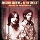 Browne,Jackson & David Lindley :Live At The Main Point,15th August 1973 (2 X 180