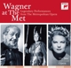 Various :Wagner at the MET: Legendary Performances