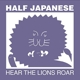 Half Japanese :Hear The Lions Roar