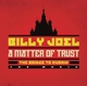 Joel,Billy :A Matter of Trust: The Bridge to Russia: The Music