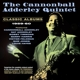 Adderley,Cannonball Quintet :Classic Albums 1959-60