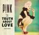 P!nk :The Truth About Love