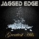 Jagged Edge :Greatest Hits