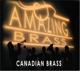 Canadian Brass :Amazing Brass