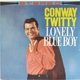 Twitty,Conway :Lonely Blue Boy/Remastered 2 On 1 Edit.