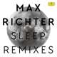 Richter,Max :Sleep Remixes