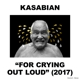 Kasabian :For Crying Out Loud (Deluxe)