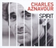 Aznavour,Charles :Spirit Of