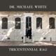 White,Michael Dr. :Tricentennial Rag