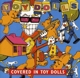 Toy Dolls :Covered In Toy Dolls