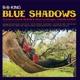 King,B.B. :Blue Shadows-Underrated Kend Recordings,1958-1962