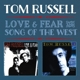 Russell,Tom :Love & Fear And Song Of The West