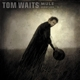 Waits,Tom :Mule Variations (Remeastered)