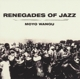 Renegades Of Jazz :Moyo Wangu