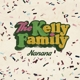 Kelly Family,The :Nanana (2-Track)