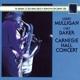 Mulligan,Gerry & Baker,Chet :Carnegie Hall Concert